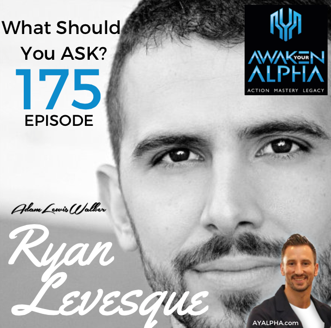 175# Ryan Levesque – What Should You ASK?