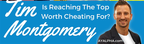 173# Is Reaching The Top Worth Cheating For? Tim Montgomery