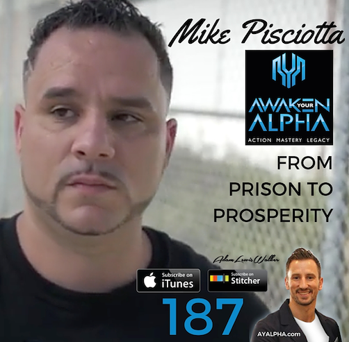187# Prison To Prosperity – Mike Pisciotta