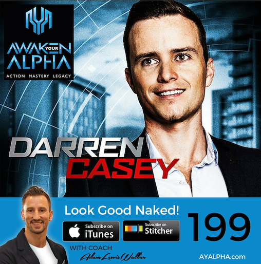 199# Darren Casey – Look Good Naked!