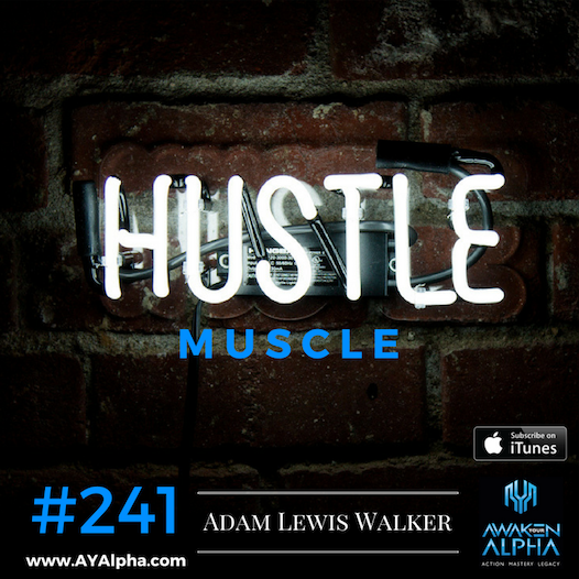 241# Develop Your Hustle Muscle!