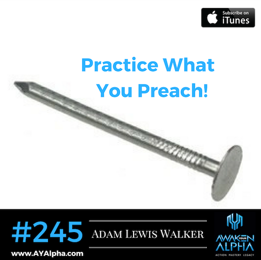 245# Practice What You Preach!