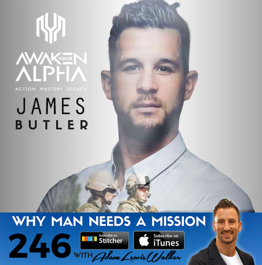 246# Why Every Man Needs A Mission!