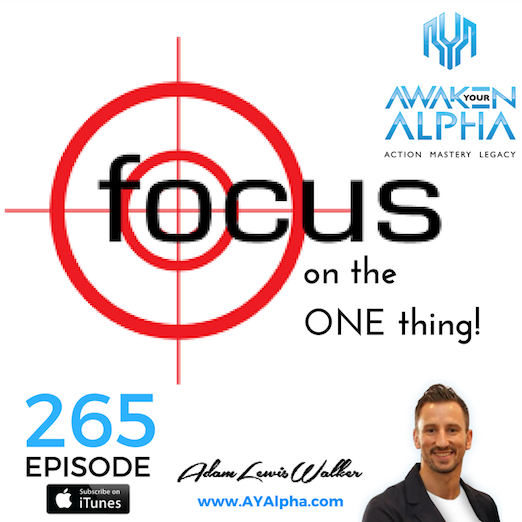 265# Focus on The ONE Thing