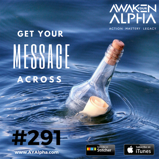 291# Get Your Message Across