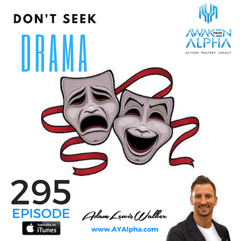 295# Don't Seek Drama