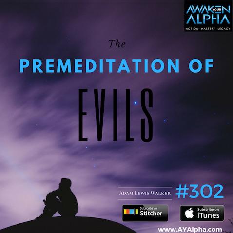 302# The Premeditation of Evils