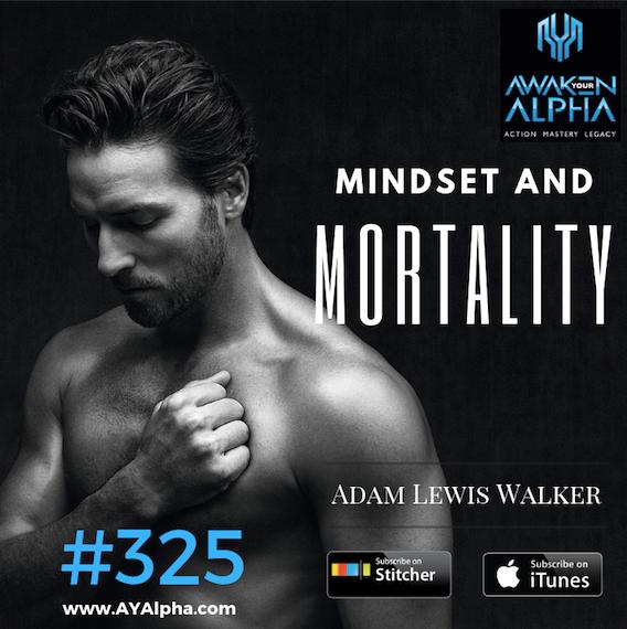 325# Mindset & Mortality