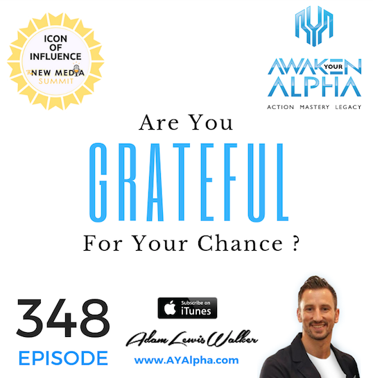 348# Are You Grateful For Your Chance?