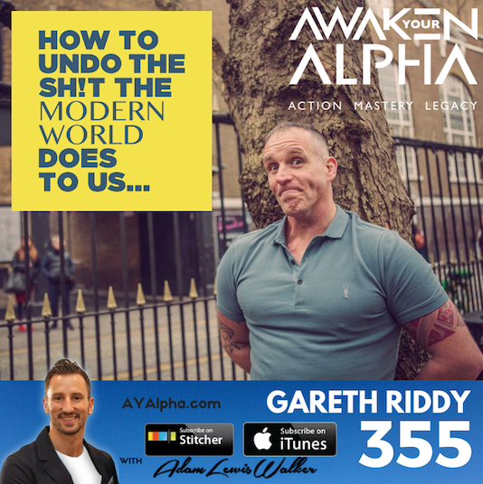 355# How To Undo The Shit The Modern World Does To Us!