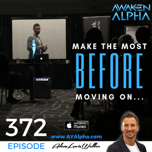 372# Make The Most BEFORE Moving On…