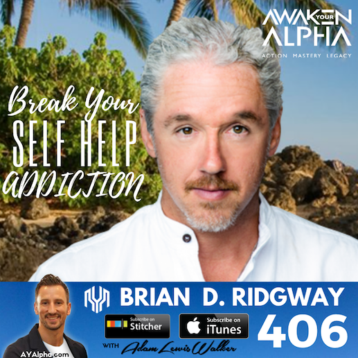 406# Break Your Self Help Addiction!