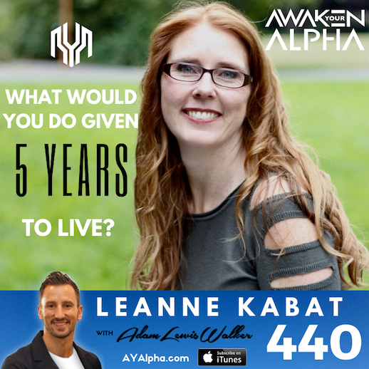 440# What Would You Do Given 5 Years To Live?
