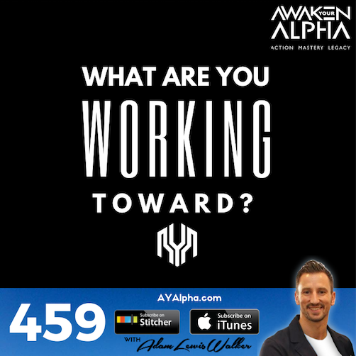 459# What Are You Working Toward?