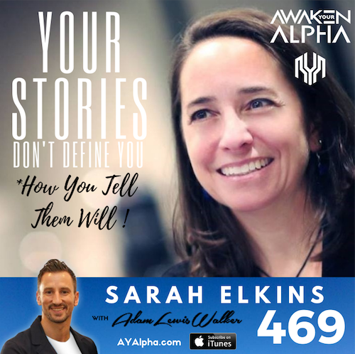 469# Your Stories Don't Define You (How you tell them will)